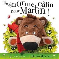 Un énorme câlin pour Martin ! par David Melling