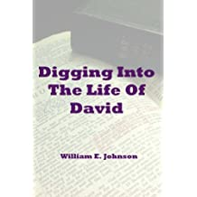 Digging Into The Life Of David
