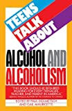 Teens Talk about Alcohol and Alcoholism, Paul Dolmetsch, 0385230842