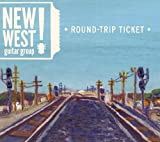 Round-trip Ticket by New West Guitar Group (2011-10-11)