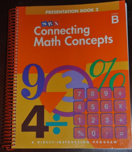 Connecting Math Concepts, 2003 Edition, Level B Presentation Book 2 (Direct Instruction)
