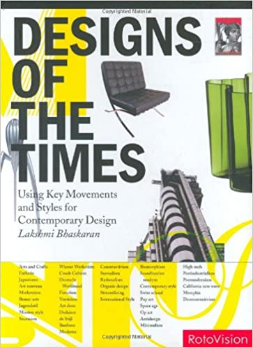 Design Of The Times: Using Key Movements And Styles For Contemporary Design: Lakshmi Bhaskaran: 9782880468163: Amazon.com: Books