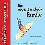 The Not-Just-Anybody Family | Betsy Byars