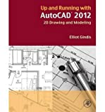 img - for [(Up and Running with AutoCAD 2012: 2d Version: 2D Drawing and Modeling )] [Author: Elliot Gindis] [Sep-2011] book / textbook / text book