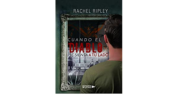 Cuando el diablo se sienta a tu lado eBook: Rachel Ripley: Amazon.es: Tienda Kindle