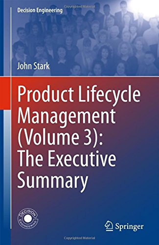 Product Lifecycle Management (Volume 3): The Executive Summary (Decision (Product Life Cycle)