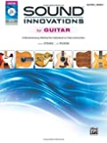 Sound Innovations for Guitar, Bk 1: A Revolutionary Method for Individual or Class Instruction, Book & DVD