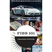 Mentored2Millions Trading Secrets Of The Privy Divulged...: Turn Your Mouse Into A Six Figure A Month Personal ATM Taking Huge Profits At Will Without ... (Simple Trading Systems That Work Book 101)