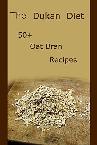 Dukan Diet Recipes: 50+ Oat Bran Recipes and Food Lists