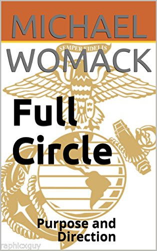 - Full Circle: Purpose and Direction