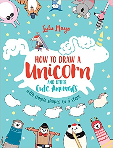 How To Draw A Unicorn And Other Cute Animals With Simple