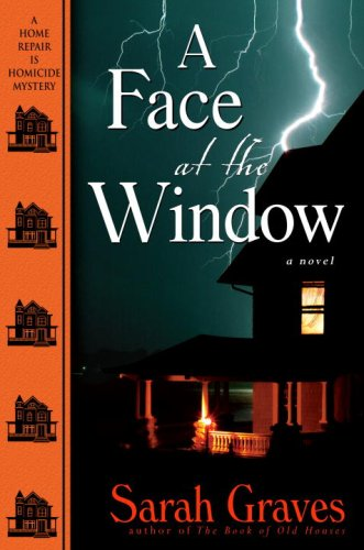A Face at the Window: A Home Repair Is Homicide Mystery Mystery Face