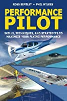 Performance Pilot: Skills Techniques And