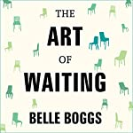 The Art of Waiting: On Fertility, Medicine, and Motherhood | Belle Boggs