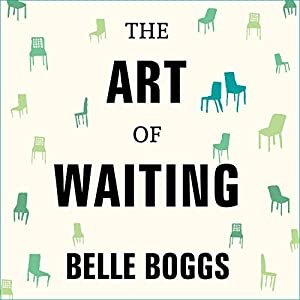 The Art of Waiting Audiobook