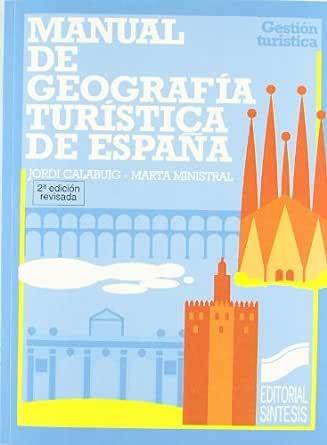 Manual de Geografía Turística de España (Gestión turística nº 18 ...