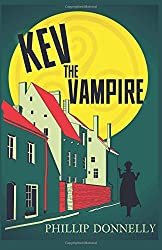 Kev the Vampire by Phillip Donnelly (2014-11-14)