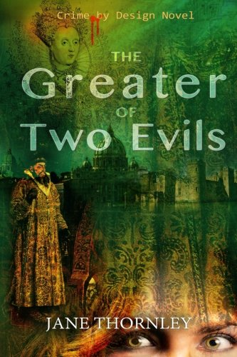 The Greater of Two Evils (Crime By Design) (Volume 4)