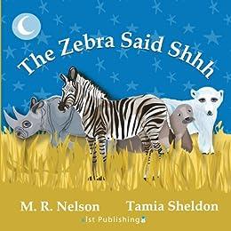 The Zebra Said Shhh (Xist Children's Books) by [Nelson, M.R.]