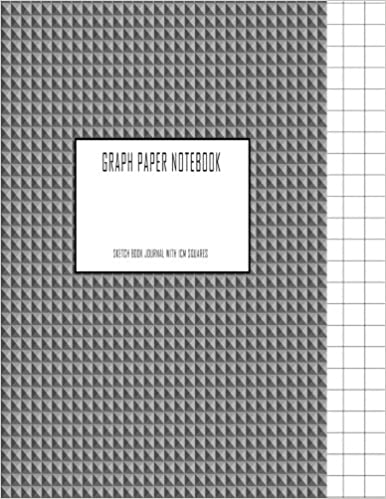 Graph Paper Notebook : Sketch Book Journal with 1cm Squares: 120 Pages Sums Formulas Great for Mathematics Drawing /& Graphite Gray 8.5 x 11 large