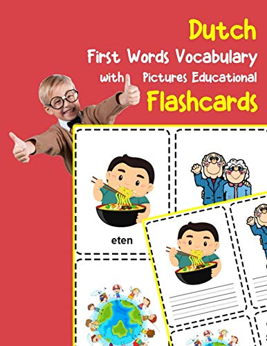 Dutch First Words Vocabulary with Pictures Educational Flashcards: Fun flash cards for infants babies baby child preschool kindergarten toddlers and kids (Flashcards for Toddlers) (Dutch Edition) (Dutch English Flash Cards)