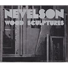 Nevelson: Wood Sculptures; [Catalog Of] an Exhibition Organized by Walker Art Center,