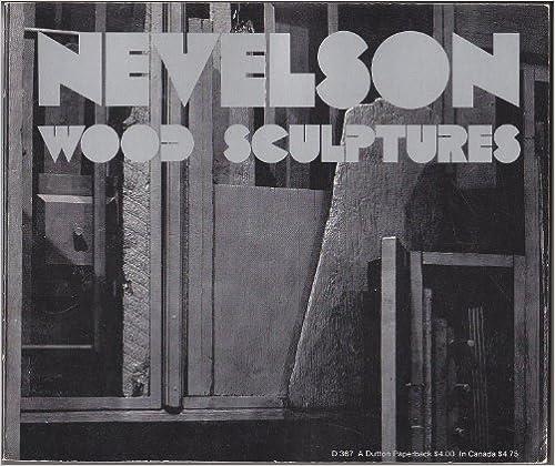 Catalog Of Nevelson an Exhibition Organized by Walker Art Center, Wood Sculptures;