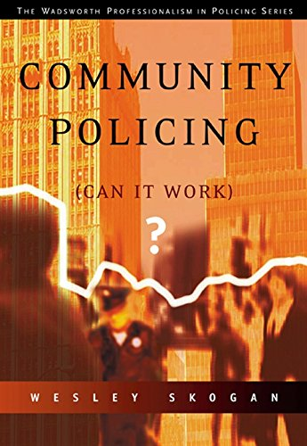 Community Policing: Can It Work (The Wadsworth Professionalism in Policing Series)