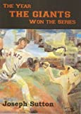 The Year the Giants Won the Series, Joseph Sutton, 0982559844