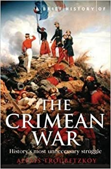 A Brief History of the Crimean War (Brief Histories)