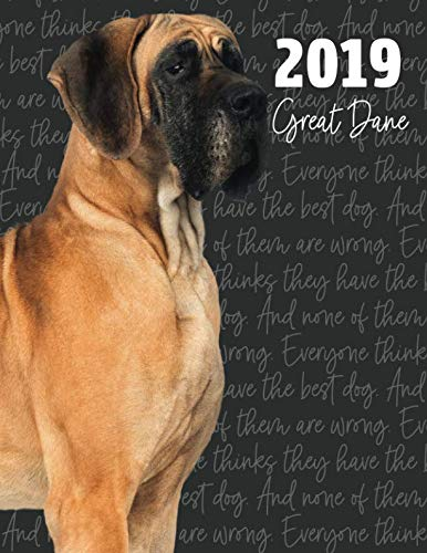 (2019 Great Dane: Dated Weekly Planner With To Do Notes & Dog Quotes - Great Dane (Awesome Calendar Planners for Dog Owners Photo))