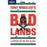 Tony Wheeler's Bad Lands (Lonely Planet Travel Literature)by Tony Wheeler