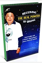 RECEIVING THE REAL POWERS OF QIGONG - Second Edition Kindle Edition