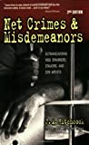 Net Crimes & Misdemeanors: Outmaneuvering Web Spammers, Stalkers, and Con Artists by J. A. Hitchcock (2006-05-15)