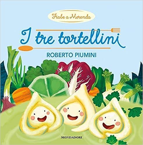 I tre tortellini, Roberto Piumini, Mondadori
