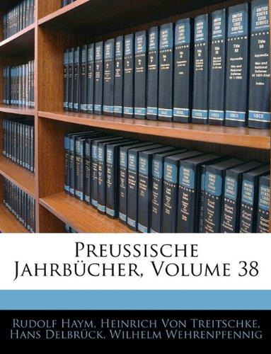 Preussische Jahrbucher, Volume 38 (German Edition) PDF