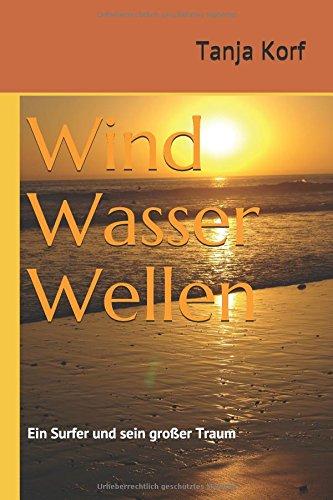 Wind Wasser Wellen: Ein Surfer und sein großer Traum