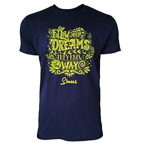 SINUS ART ® Follow Your Dreams They Know The Way Herren T-Shirts in Navy Blau Fun Shirt mit tollen Aufdruck