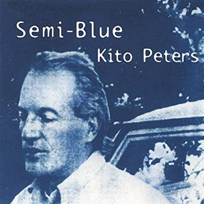 Kito Peters - Semi-Blue - Amazon com Music