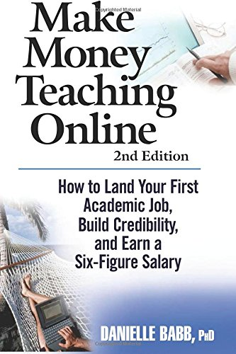 Make Money Teaching Online:<br>Land Your First Academic Job