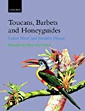 img - for Toucans, Barbets, and Honeyguides: Ramphastidae, Capitonidae and Indicatoridae (Bird Families of the World) by Lester Short (2001-11-08) book / textbook / text book