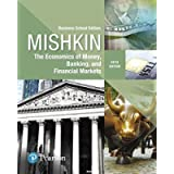 Economics of Money, Banking and Financial Markets, The, Business School Edition (What's New in Economics)