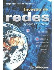 Invasão De Redes. Ataques E Defesas