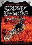 Crusty Demons of Dirt: Beginnings