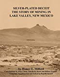 Silver-Plated Deceit - The Story of Mining in Lake Valley, New Mexico