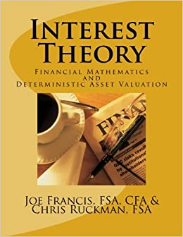 Interest Theory: Financial Mathematics and Deterministic Asset Valuation