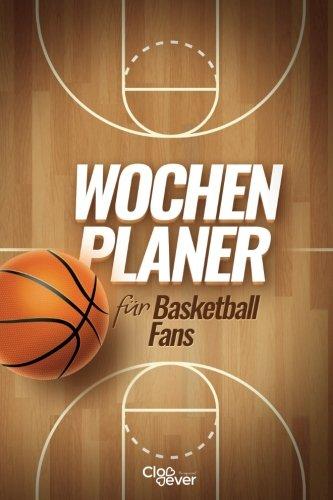 Wochenplaner fuer Basketballfans: Moderner Wochenplaner nicht datiert im Basketballfeld-Look Taschenbuch – 11. Juli 2017 Clever Clover 1548780464