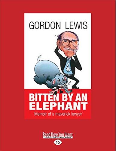 Bitten by an Elephant: Memoir of a maverick lawyer