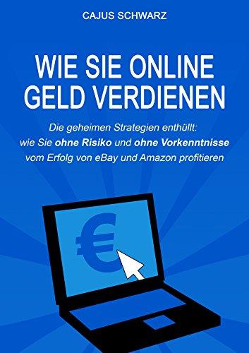 Download Wie Sie online Geld verdienen: Die geheimen Strategien enthüllt! (German Edition) Pdf