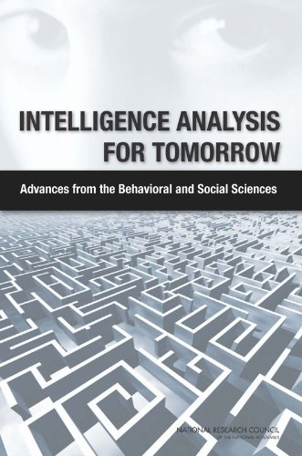 Intelligence Analysis for Tomorrow: Advances from the Behavioral and Social Sciences